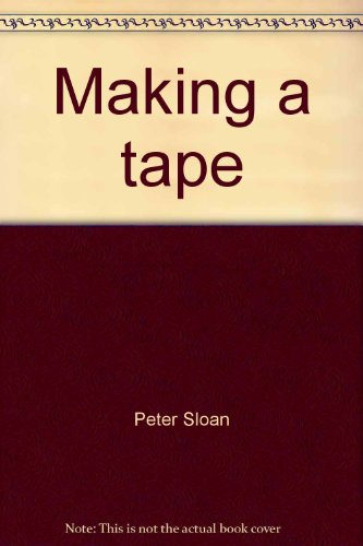 Making a tape (Little blue readers): Sloan, Peter