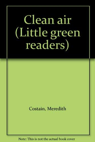 9780760841396: Clean air (Little green readers)