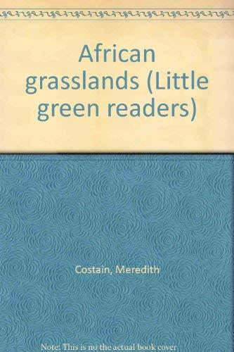 African grasslands (Little green readers): Costain, Meredith