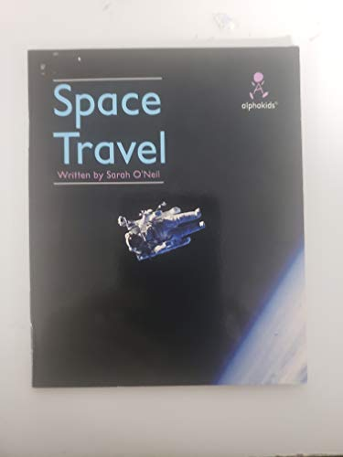 Space travel (Alphakids): Sarah O'Neil