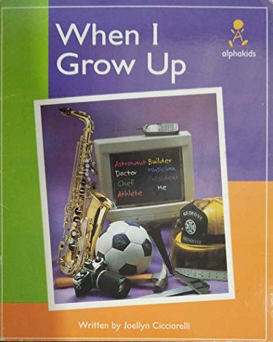 When I Grow Up (AlphaKids): Joellyn Cicciarelli