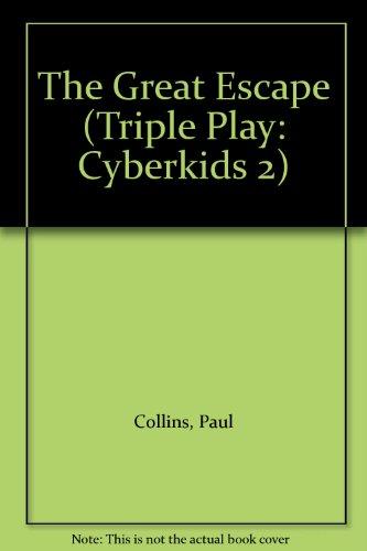 The Great Escape (Triple Play: Cyberkids 2)