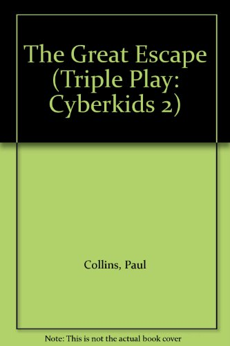 The Great Escape (Triple Play: Cyberkids 2)