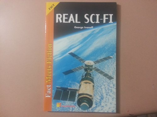 Real Sci-Fi : Fact Meets Fiction [Unknown