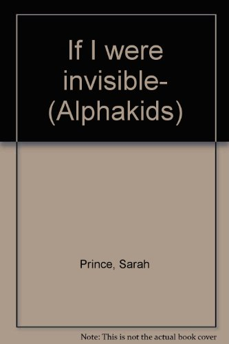 9780760850916: If I were invisible- (Alphakids)