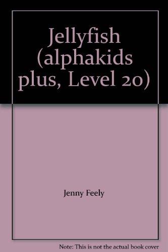 9780760888674: Jellyfish (alphakids plus, Level 20)