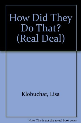 How Did They Do That? (Real Deal): Lisa Klobuchar