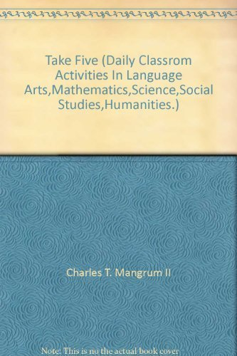9780760900963: Take Five (Daily Classrom Activities In Language Arts,Mathematics,Science,Social Studies,Humanities.)