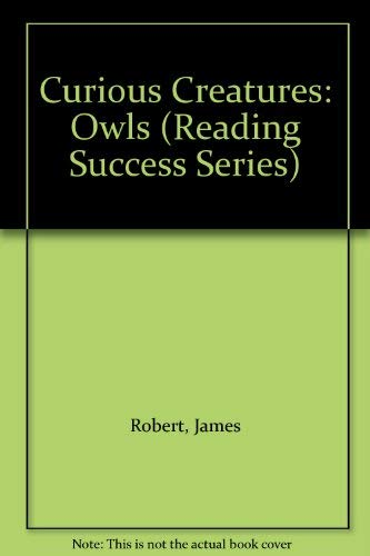 9780760901182: Curious Creatures: Owls (Reading Success Series)