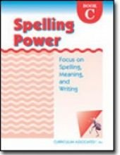 Spelling Power Book C: Focus on Spelling, Meaning, and Writing