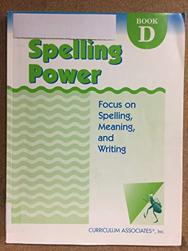 9780760908884: Spelling Power Book D: Focus on Spelling, Meaning, and Writing