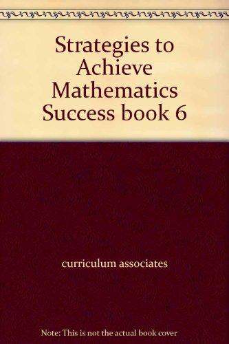 Strategies to Achieve Mathematics Success book 6: curriculum associates