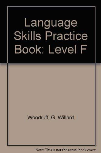 Language Skills Practice Book, Level F: Woodruff, G. Willard