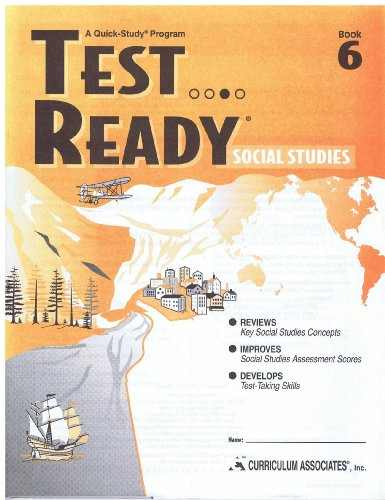 Test Ready Social Studies Grade 6 with Teacher Guide (Test Ready): Curriculum Associates