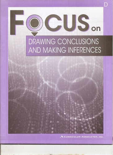 Focus on Drawing Conclusions and Making Inferences (Book D): n/a