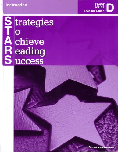 Strategies To Achieve Reading Success-Instruction Stars Series D Teachers Guide (12145.9): ...