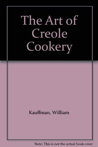 9780761003144: The Art of Creole Cookery