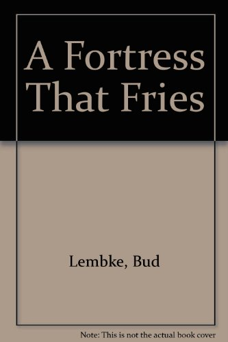 9780761007951: A Fortress That Fries