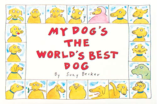 My Dog's the World's Best Dog (0761101055) by Suzy Becker