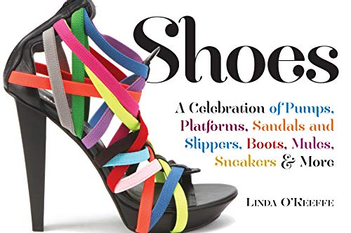 9780761101147: Shoes: A Celebration of Pumps, Sandals, Slippers & More