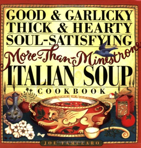 9780761101475: Good & Garlicky, Thick & Hearty, Soul-Satisfying More Than Minestrone Italian Soup Cookbook