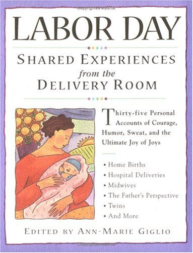 9780761102427: Labor Day: Shared Experiences from the Delivery Room