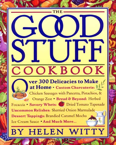 9780761102878: The Good Stuff Cookbook: Over 300 Delicacies to Make at Home