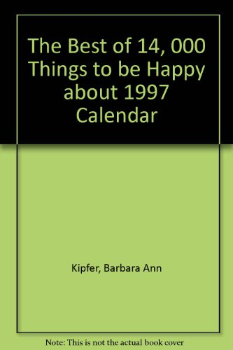 9780761103233: The Best of 14, 000 Things to Be Happy About 1997 Calendar
