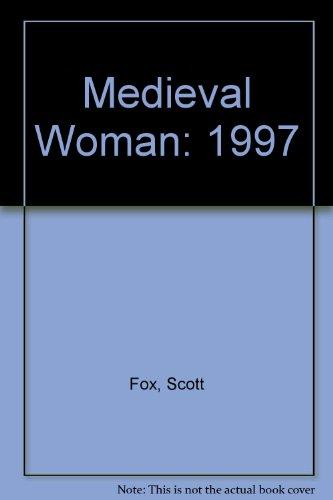 Medieval Woman: 1997: Fox, Scott; Tuten