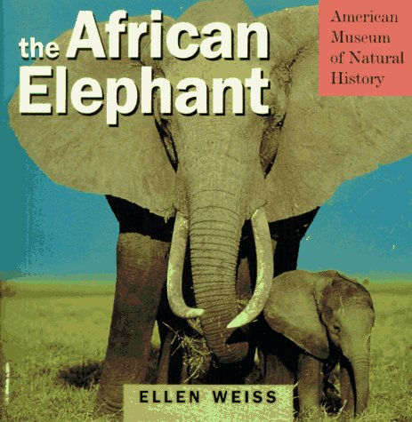 9780761104520: The African Elephant & Diorama (American Museum of Natural History S.)