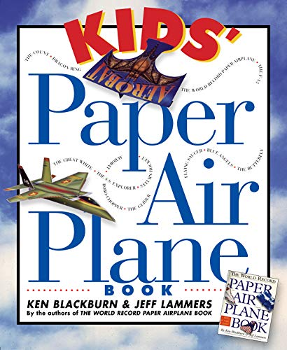 Kids' Paper Airplane Book: Ken Blackburn