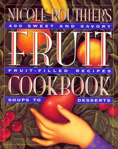 9780761105060: Nicole Routhier's Fruit Cookbook