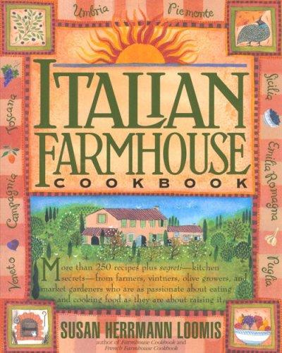 Italian Farmhouse Cookbook: Loomis, Susan Herrmann