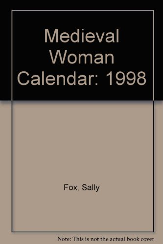 9780761107071: Cal 98 Medieval Woman: An Illuminated Calendar