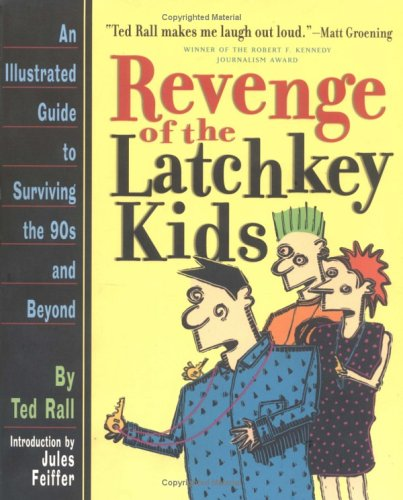 9780761107453: Revenge of the Latchkey Kids: An Illustrated Guide to Surviving the 90s and Beyond