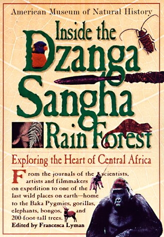 9780761108702: Inside the Dzanga-Sangha Rain Forest: Exploring the Heart of Central Africa