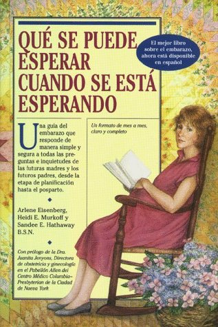 9780761109495: Qué Se Puede Esperar Cuando Se Está Esperando (What to Expect When You're Expecting) (Spanish Edition)