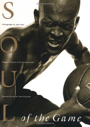 9780761110286: Soul of the Game: Images & Voices of Street Basketball