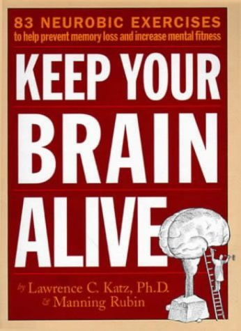 9780761110521: Keep Your Brain Alive: 83 Neurobic Exercises to Help Prevent Memory Loss and Increase Mental Fitness