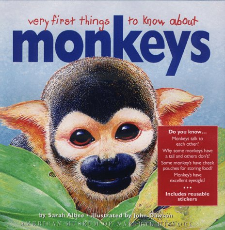 Very First Things to Know About Monkeys (0761111344) by John Dawson; Sarah Albee