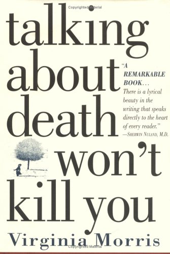 Talking About Death Won't Kill You: Morris, Virginia