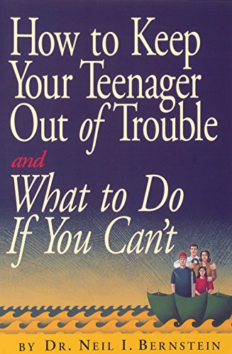 9780761115700: How to Keep Your Teenager Out of Trouble and What to Do If You Can't
