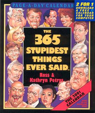 9780761117452: The 365 Stupidest Things Ever Said