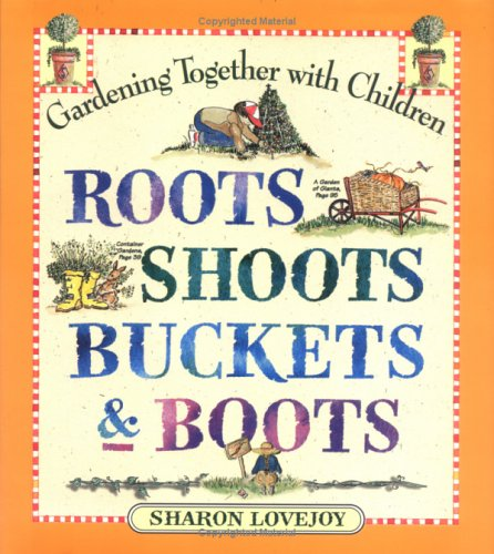 9780761117650: Roots, Shoots, Buckets & Boots: Gardening Together with Children