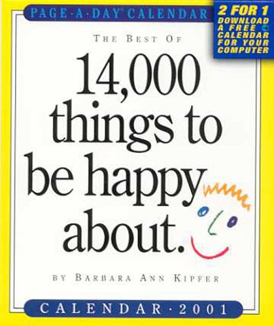 Best of 14000 Things to Be Happy Calendar: 2001 (076111842X) by Kipfer, Barbara Ann