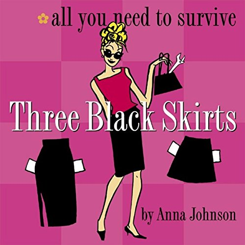 9780761119395: Three Black Skirts: All You Need to Survive