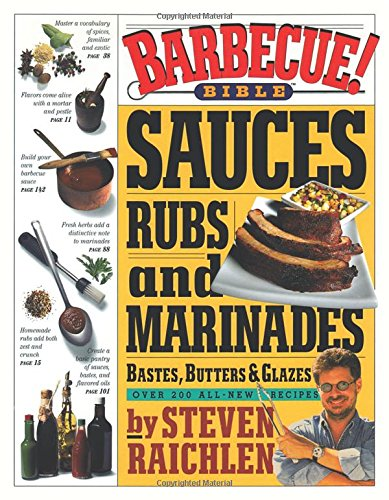 9780761119791: Barbecue! Bible Sauces, Rubs, and Marinades, Bastes, Butters, and Glazes