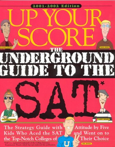 Up Your Score 2001-2002: The Underground Guide to the SAT: Colton, Michael; Berger, Larry; Mistry, ...