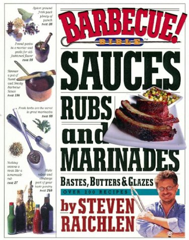 9780761120131: Barbecue! Bible Sauces, Rubs and Marinades, Bastes, Butters & Glazes
