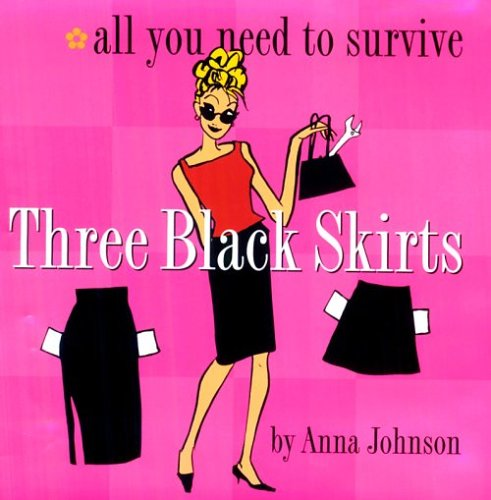 9780761122364: Three Black Skirts: All You Need to Survive